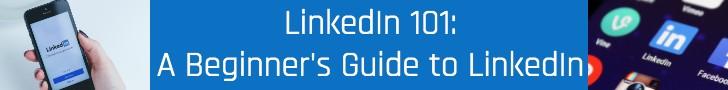 LinkedIn 101 A Beginner's Guide to LinkedIn
